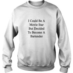 i could be a movie star but decided to b, Order HERE ==> https://www.sunfrog.com/LifeStyle/122521293-653187403.html?89699, Please tag & share with your friends who would love it , #xmasgifts #renegadelife #superbowl   #animals #goat #sheep #dogs #cats #elephant #turtle #pets