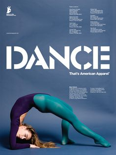That's American Apparel. Catalogue Design, American Apparel Ad, American Clothing, Ballet Posters, Dance Posters, Dance Magazine, Advertising Archives, Design Typography, Dance Academy
