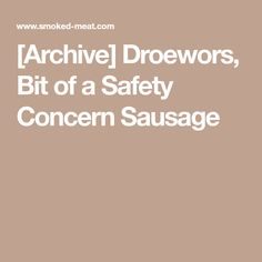 [Archive] Droewors, Bit of a Safety Concern Sausage Ground Coriander, Coriander Seeds, World Recipes, My Recipes, Biltong, Acquired Taste, How To Make Sausage, Smoking Meat, Rice Vinegar