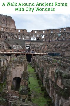 A Walk Around Ancient Rome with City Wonders