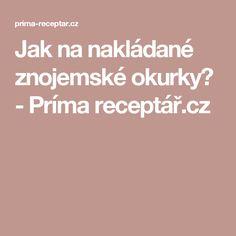 Jak na nakládané znojemské okurky? - Príma receptář.cz