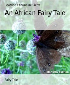 An African Fairy Tale, www.amazon.com/...