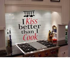 I Kiss Better Than I Cook-Wall Decal
