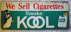 Kool Cigarettes Sign  This store sign was made in the 1950s to advertise Kool cigarettes.