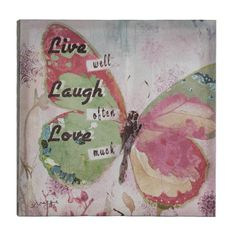 Let this beautiful butterfly be a reminder of the most important things. Live well, laugh often, and love much are the wide words printed on this pretty canvas that features wildflowers and a colorful butterfly