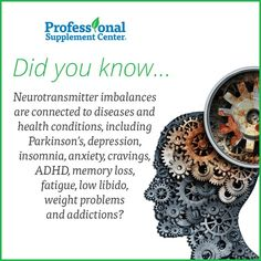 Did you know...neurotransmitter balance is of the utmost importance?