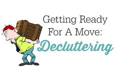 Tips for decluttering when you're packing for a move.  Some moving tips to help with the transition.