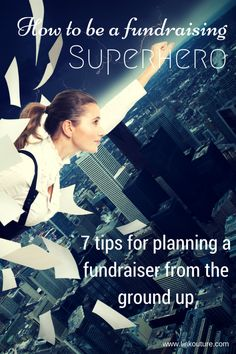 How to be a fundraising superhero: 7 tips for planning a fundraiser from the ground up | www.linkouture.com #fundraising