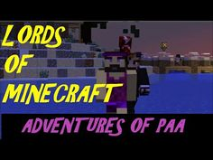 Lords Of Minecraft Adventures Of PAA Minecraft Videos, Video Games, Gaming, Lord, Adventure, Youtube, Movie Posters, Videogames, Popcorn Posters