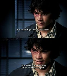 'We were just starting to be brothers again.' Supernatural - in my time of dying -