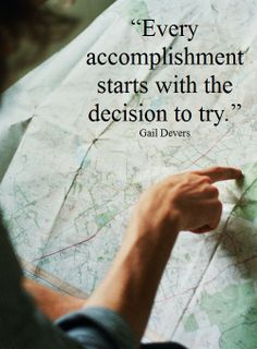 """Every accomplishment starts with the decision to try."" - Gail Devers"