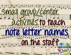 Organized Chaos: Teacher Tuesday: teaching letter names of notes on the staff (part 2). A great list of ideas for practicing note letter names in treble or bass clef in small groups or centers. IPad, Card matching, note word spelling game, Kaboom sticks, swat the note.