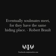 soul mates meet up eventually, they have the same hiding place - Google Search