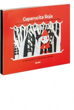 Caperucita Roja. De Charles Perrault y Clementine Sourdais. Editorial Blume. Formato acordeón. Pop Up Cards, Little Red, Fairy Tales, Editorial, Paper, Illustrations, Accordion Book, Red Riding Hood, Shades