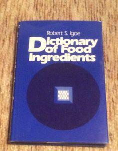Robert S. Igoe Dicitonary of Food Ingredients  1983 hardcover Read once