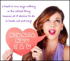 A heart in love says nothing or the silliest thing, because it desires to break out and sing! #Nicolism