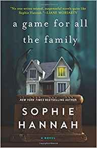 A Game For All The Family by Sophie Hannah is a psychological thriller that pits one family against the other in a deadly game of chance.