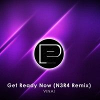 VINAI - Get Ready Now ( N3R4 Remix) [FREE DOWNLOAD] by Promotion Pimps on SoundCloud