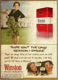 Ad reads: People are always telling me that smoking causes low birth weight. Talk about a win-win-win. An easy labor, a slim baby and the Full Flavor of Winstons! Pin Up Retro, Pin Up Vintage, Pub Vintage, Vintage Photos, Old Advertisements, Retro Advertising, Retro Ads, Advertising Slogans, Funny Vintage Ads