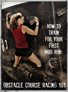 How to train for your first mud run / obstacle race. Training tips, race day tips, and more from an avid OCR participant who liked to get muddy!