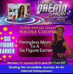 Going LIVE in 5 hours from now with Nicole Cooper on I Have A Dream Show  http://ihaveadreamshow.com  Tune in and hear her incredible story of how she combat poverty and became a six figure earner as online marketer.  She will be giving out some FREE marketing strategies that helped her.   Ooo excited!!
