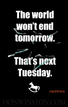 The world won't end tomorrow. That's new Tuesday.  https://www.amazon.com/dp/B01LZT1KY5 http://www.donwinston.com