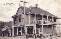 """""""Post Office, Mission City, B. Fraser Valley, Post Office, History Facts, Historical Photos, British Columbia, Vancouver, Germany, Canada, House Styles"""