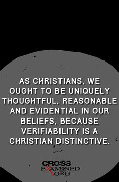 If evidential verifiability is truly a Christian distinctive, shouldn't it cause us to live differently than the adherents of other religious systems?