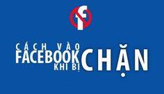 cach vao facebook khi bi chan