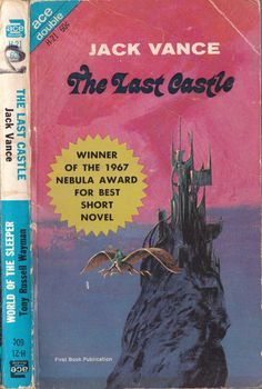 Ace Double H-21: The Last Castleby Jack Vance, 1967. Cover art by Jack Gaughan.