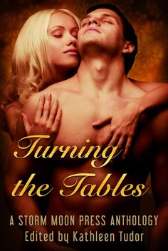 http://www.stormmoonpress.com/books/Turning-the-Tables.aspx  What happens when the lady straps it on and bends her man over? It's the boyfriend's turn to take it in these 4 pegging stories.