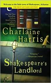 This is a TBR, but if Sookie's creator is gonna write on Shakespeare as well, I'm gonna have to pick it up to read at some point.  Shakespeare's Landlord  by Charlaine Harris