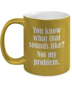 Sounds Like Not My Problem Funny Mug Gift Sarcastic Office Work Joke Gag Coffee Cup Funny Coffee Mugs, Coffee Humor, Funny Mugs, Coffee Quotes, Coffee Cups, Tea Cups, Coffee Latte, Work Jokes, Mug Shots