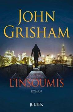L'insoumis de John Grisham livrophiles