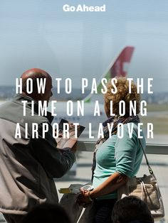 Our top tips for how to pass the time on a long airport layover. #travel #tips
