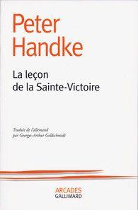 Peter Handke la leçon de la sainte victoire, retrouvez ma chronique sur mon blog