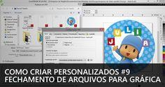 Como criar personalizados #9 - Fechamento de arquivos para gráfica