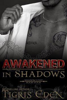 Awakened In Shadows  (Shadow Unit #4) by Tigris Eden