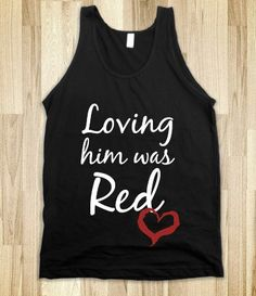 Loving him was red - Music Mad - Skreened T-shirts, Organic Shirts, Hoodies, Kids Tees, Baby One-Pieces and Tote Bags