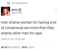 Men shame women for having a lot of consensual sex more than they shame other men for rape. Pray For Venezuela, Intersectional Feminism, Pro Choice, Patriarchy, Faith In Humanity, Social Issues, Social Justice, In This World, Equality