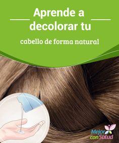 Aprende a decolorar tu cabello de forma natural   En el mundo de la estética siempre existirá la persona que desee su cabello un poco más claro. Esto se debe a diversos factores, por ejemplo el gusto, la moda o la simple comodidad con el tono claro.