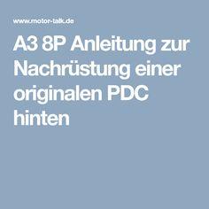 A3 8P Anleitung zur Nachrüstung einer originalen PDC hinten