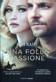 Ron Rash, Una folle passione, Salani 2014