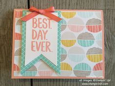 Our monthly card class was so much fun last night. A huge thanks to all who joined us. This Best Day Ever card was a quick and easy one we created in the class. I really love the summery colors of ...