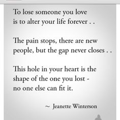 To lose someone you love is to alter your life forever...