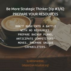 It's a tough world out there. Make sure to be prepared well for your battles. Preparation is something you can control. Have enough resources, backup plans and possible adaptations in place. Build your skills.