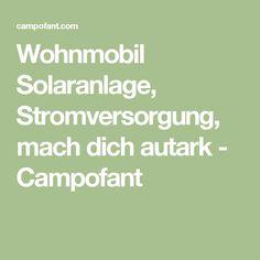 Wohnmobil Solaranlage, Stromversorgung, mach dich autark - Campofant