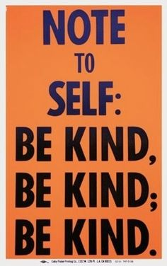 note to self: be kind!