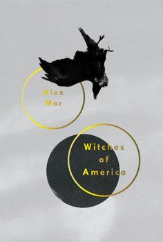 Witches of America - book cover Author: Alex Mar Designer: Rachel Willey Art Director: Rodrigo Corral
