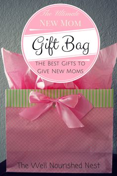 The Best Gifts for New Moms- The must-have gift bag to bring every new mother with free printable card! The Well Nourished Nest